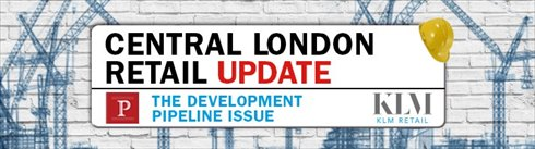 The Central London Retail Update - London's Most Exciting Development Pipeline Ever